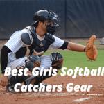 Best Girls Softball Catchers Gear [Buying Guide 2021]