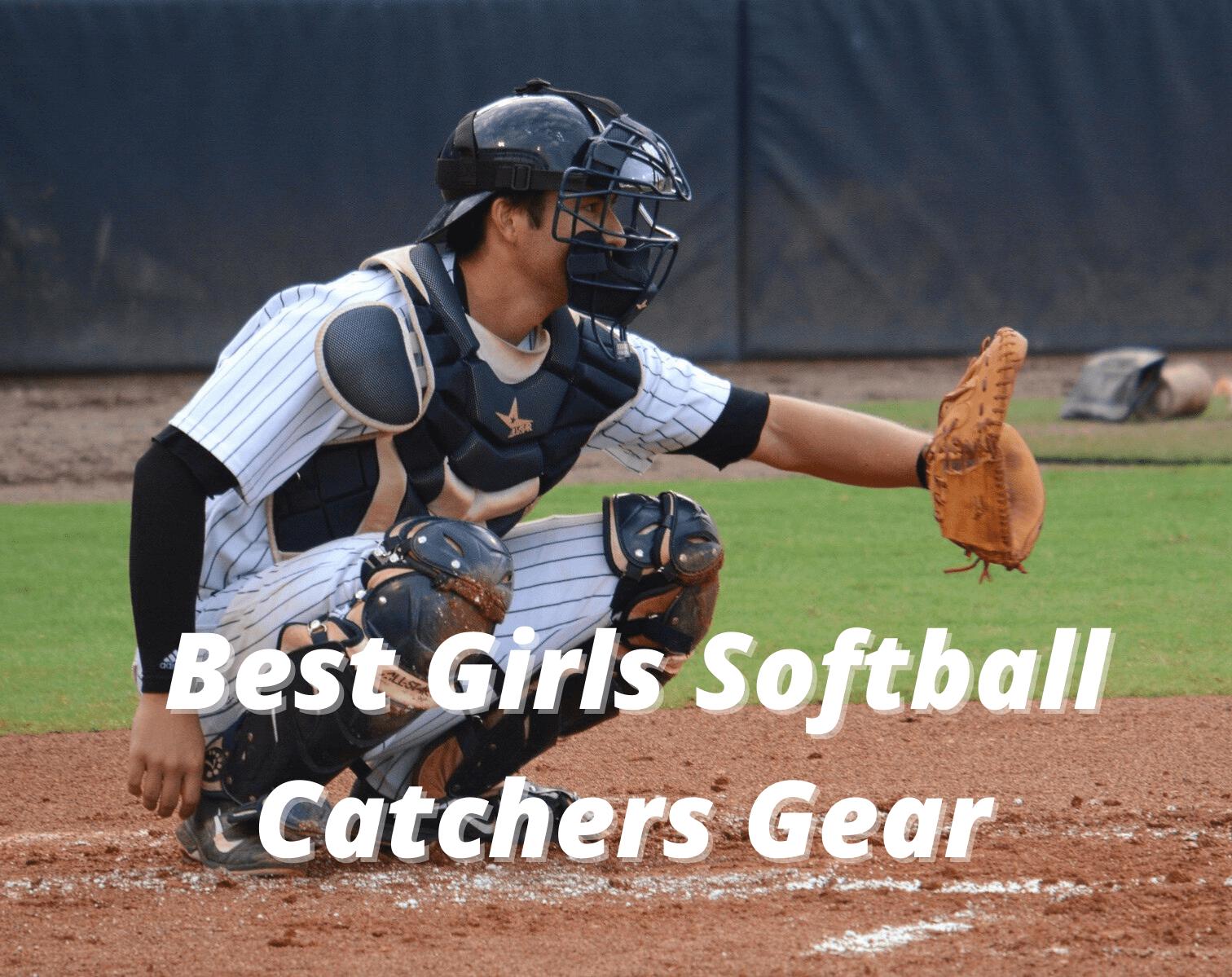 Best Girls Softball Catchers Gear